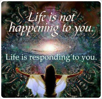 life is not happening to you